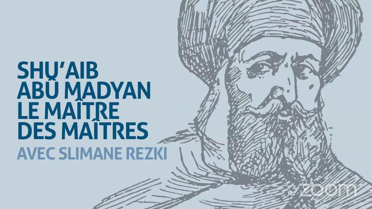 [Biographie]Vidéo : Shu'aib Abû Madyan, Le maître des maîtres