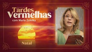 Natal | Tardes Vermelhas | Maria Zuleika | IPP TV