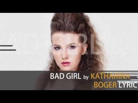 Katharina Boger BAD GIRL Lyrics Video