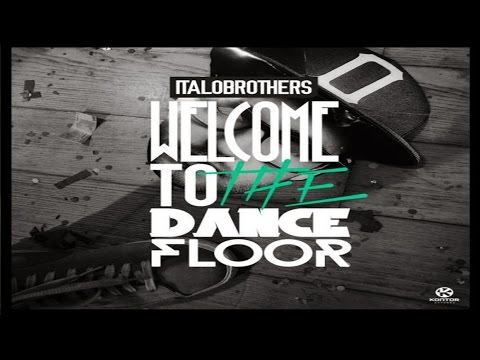 ItaloBrothers - Welcome To The Dancefloor (Chris Diver Goin Crazy Mix)