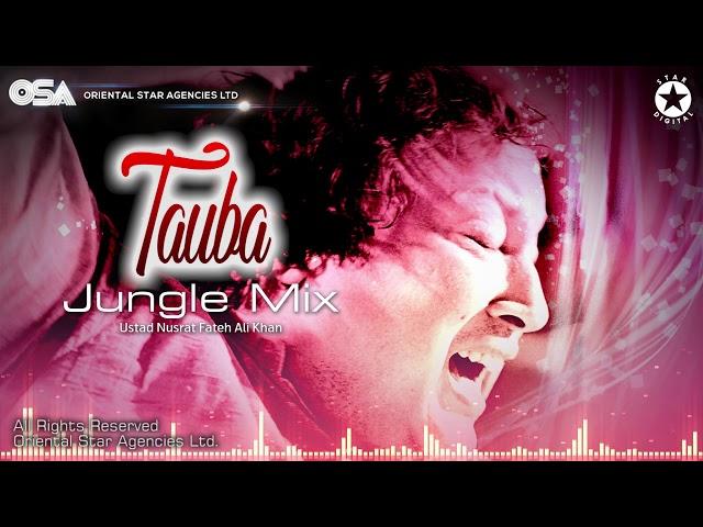 Tauba (Jungle Mix) | Nusrat Fateh Ali Khan | official HD video | OSA Worldwide