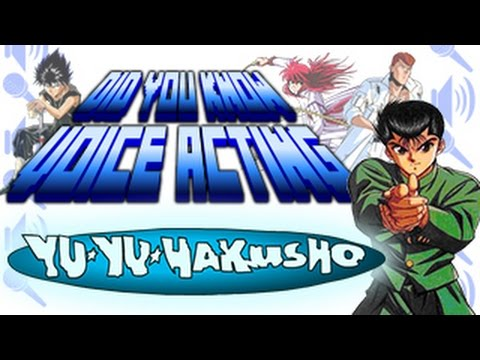Yu Yu Hakusho - Did You Know Voice Acting?
