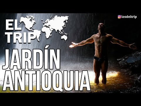 El Trip - Jardin - Antioquia P1