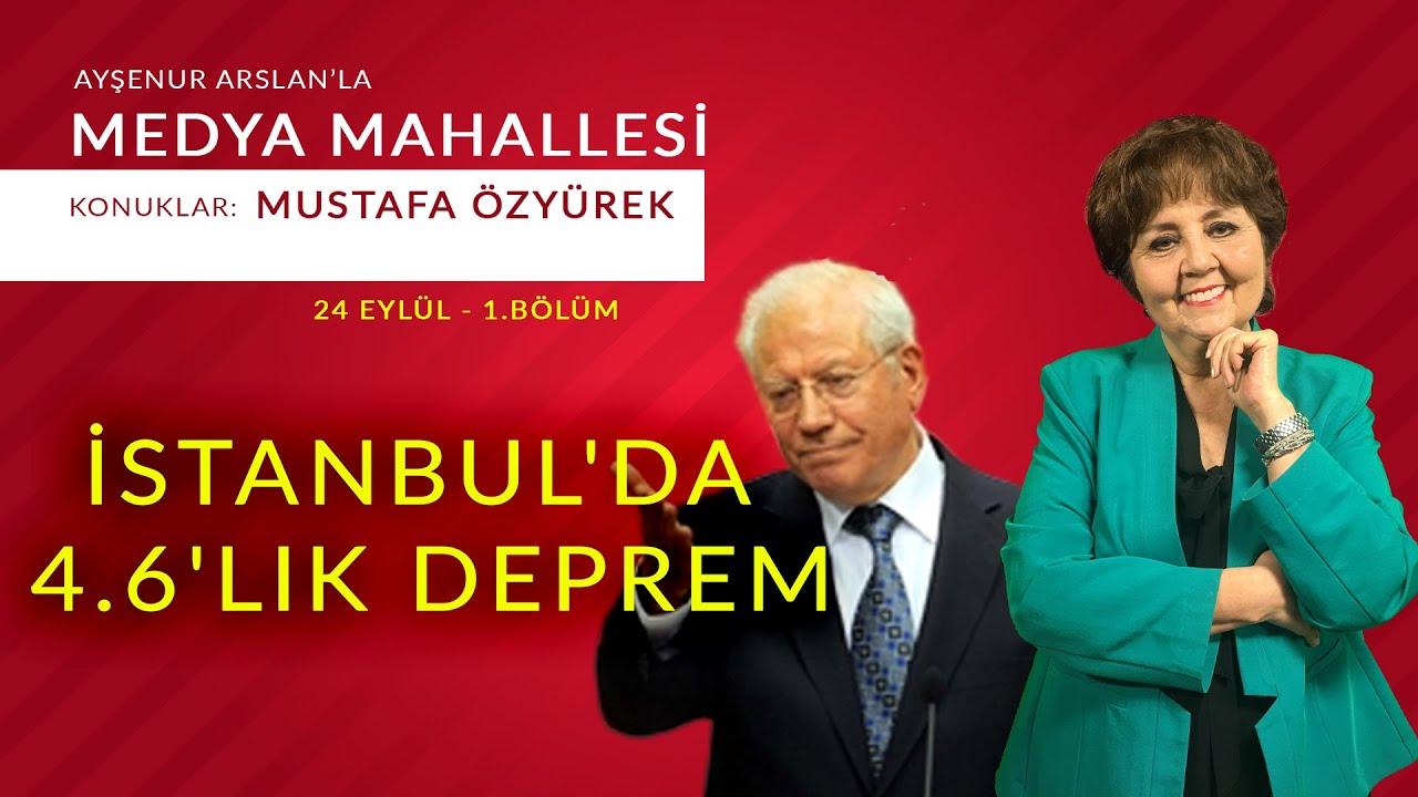 İstanbul'da 4.6'lık deprem / Ayşenur Arslan ile Medya Mahallesi / 1. Bölüm- 24 Eylül