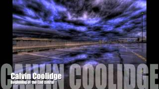 Calvin Coolidge - Beginning of the End (Feat. Explosions in the Sky)