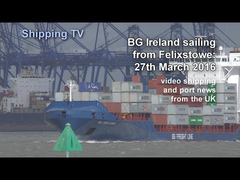 Feeder BG ireland sailing from Felixstowe, 27 March