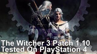 The Witcher 3 Patch 1.10 Gives PS4 The Boost It's Been Waiting For