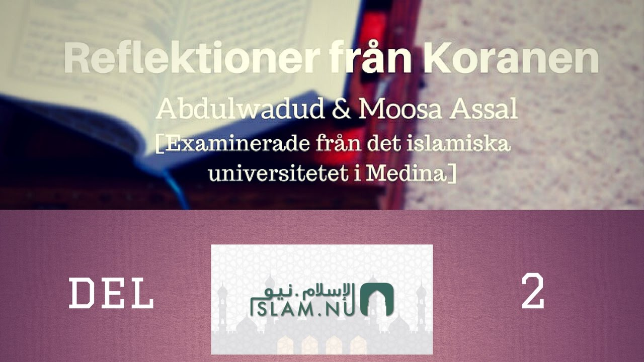Fler reflektioner från Koranen | del 2/2 | Moosa Assal