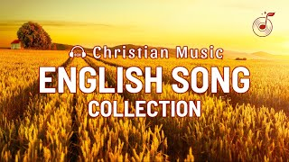 2019 English Devotional Songs With Lyrics - Best Worship Song Collection