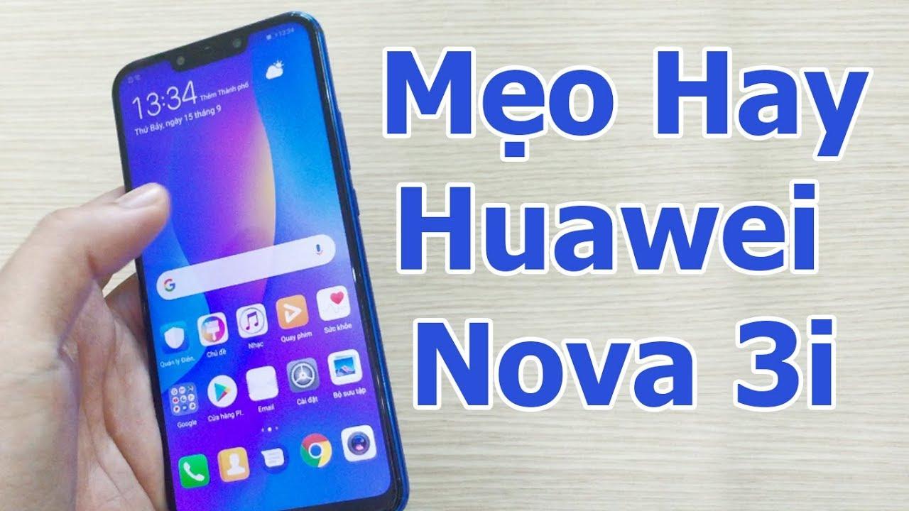 11 Mẹo Hay Trên Huawei Nova 3I