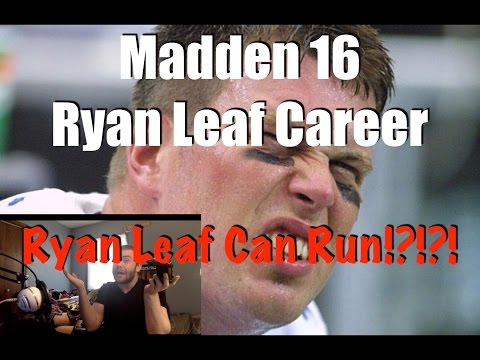Madden 16   Ryan Leaf Career (Ep. 1)   Ryan Leaf Can Run?!?!?