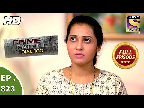 Crime Patrol Dial 100 - Ep 823 - Full Episode - 18th July, 2018 thumbnail