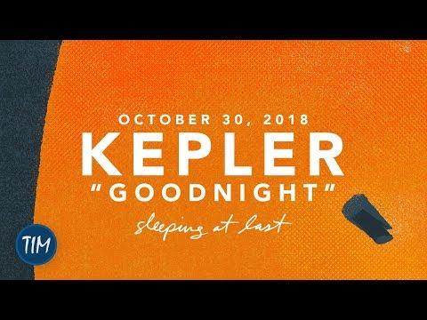 Kepler - Goodnight (October 30, 2018)   Sleeping At Last