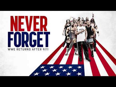 Never Forget: WWE Returns After 9/11 (Full Documentary)