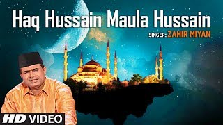 """Haq Hussain Maula Hussain"" Zahir Miyan 
