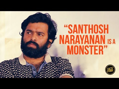 """Santhosh Narayanan is a Monster"" 