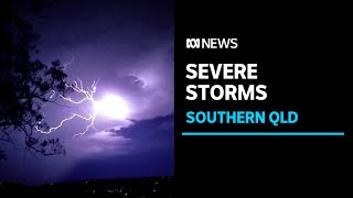 Storms hit southern Queensland bringing hail, spectacular lightning and heavy rain | ABC News