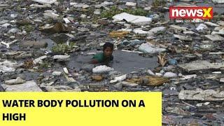 Water Body Pollution On A High | NewsX Reality Check Report | NewsX