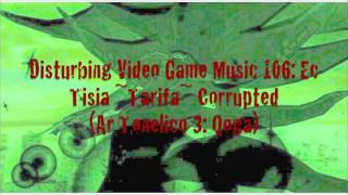 disturbing video game music 106 ec tisia tarifa corrupted ar tonelico 3 qoga