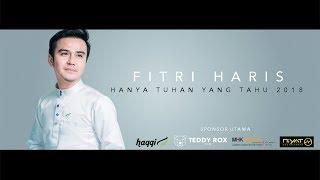 Hanya Tuhan Yang Tahu 2018 - Fitri Haris Official Music Video