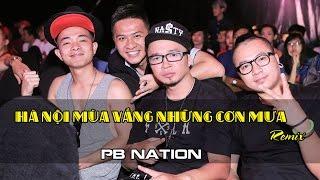 [Official Audio] Hà Nội mùa vắng những cơn mưa (Remix) - PB Nation