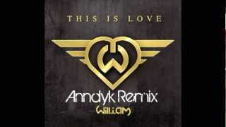 Will.I.Am ft. Eva Simons - This Is Love (Anndyk Remix) [DOWNLOAD LINK IN DESCRIPTION]