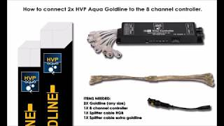 How to connect 2X HVP Aqua goldline to the 8 channel controller