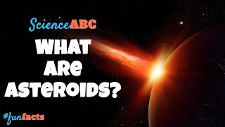 What Are Asteroids And Where Do They Come From?