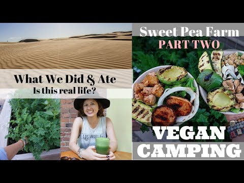 Vegan Camping: Sweet Pea Farm & Sand Dunes | Part 2