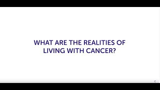 What are the realities of living with cancer?