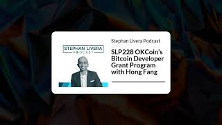 SLP228 OKCoin's Bitcoin Developer Grant Program with Hong Fang