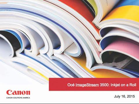 Océ ImageStream 3500 Digital Color Inkjet Press: Inkjet on a Roll - Canon Solutions America