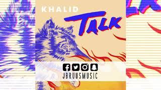 Khalid - Talk (J Bruus Remix)