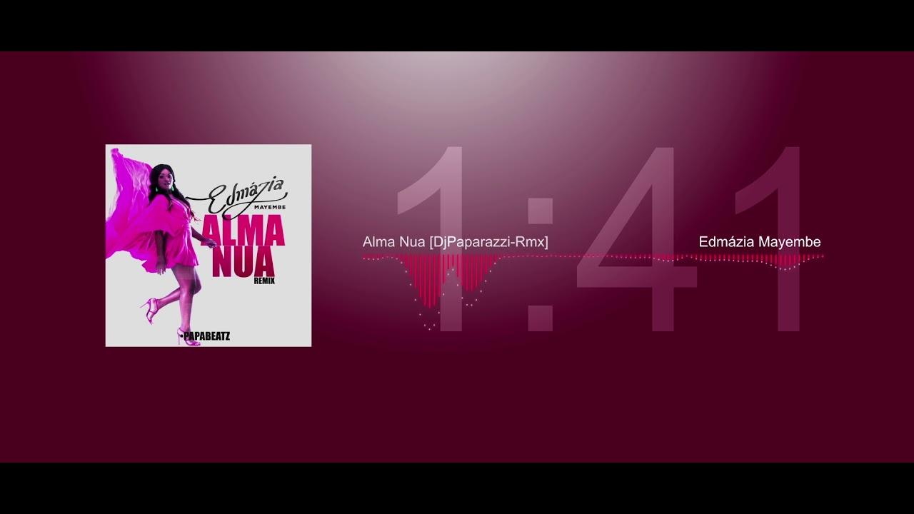 Alma Nua edmázia mayembe - alma nua [djpaparazzi-rmx]