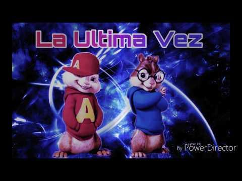 Alvin Y Las Ardillas [[La Ultima Vez]] [[Bad Bunny Ft Anuel AA]]