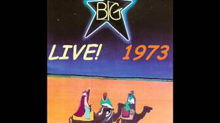 "BIG STAR ""The India Song"" LIVE in 1973 @ Lafayette"