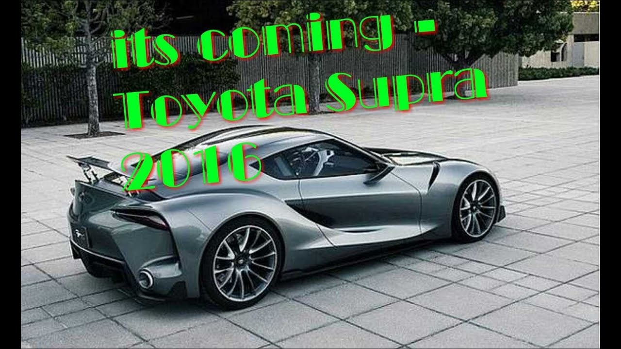 Its Coming Toyota Supra 2016 Probably Best Looking Car Today S You