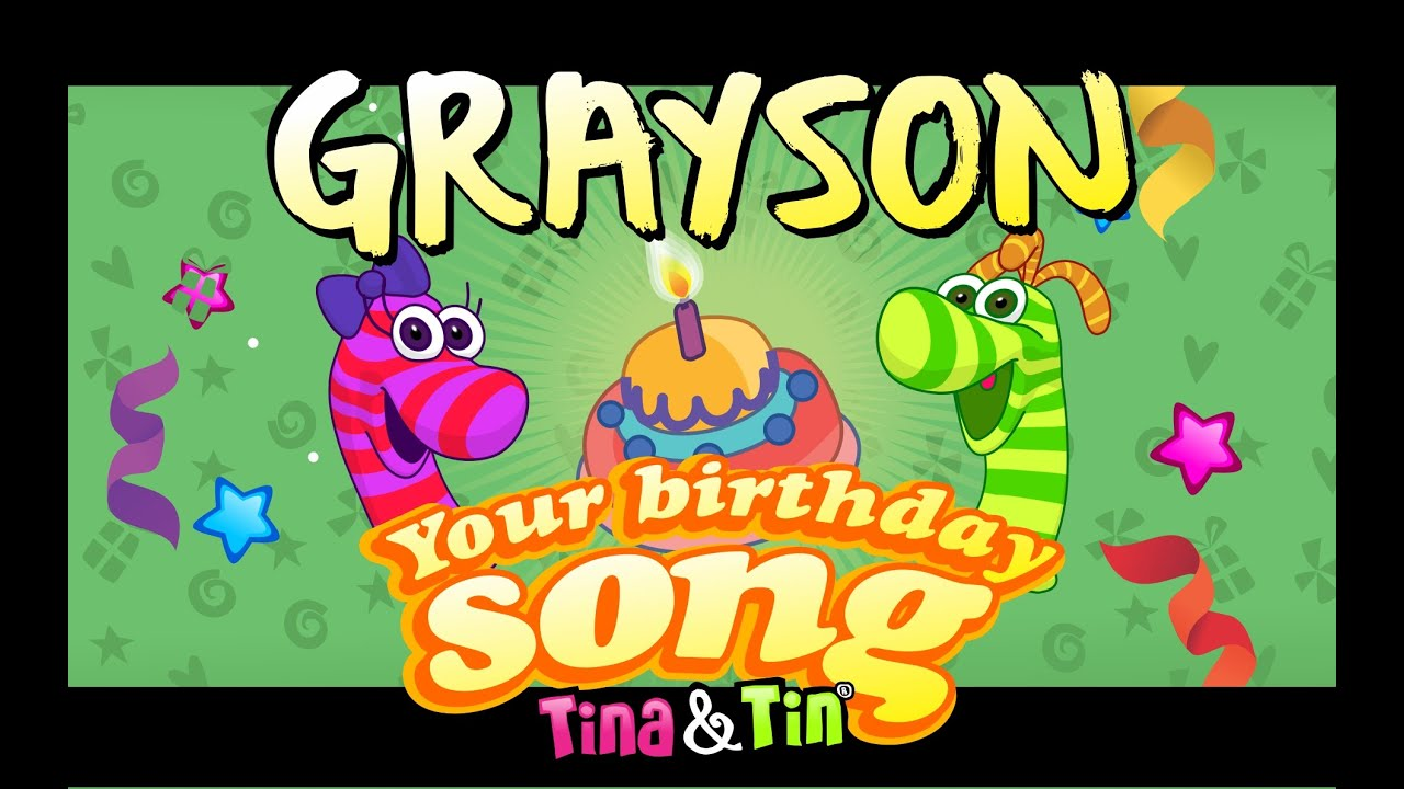 Tina&Tin Happy Birthday GRAYSON (Personalized Songs For