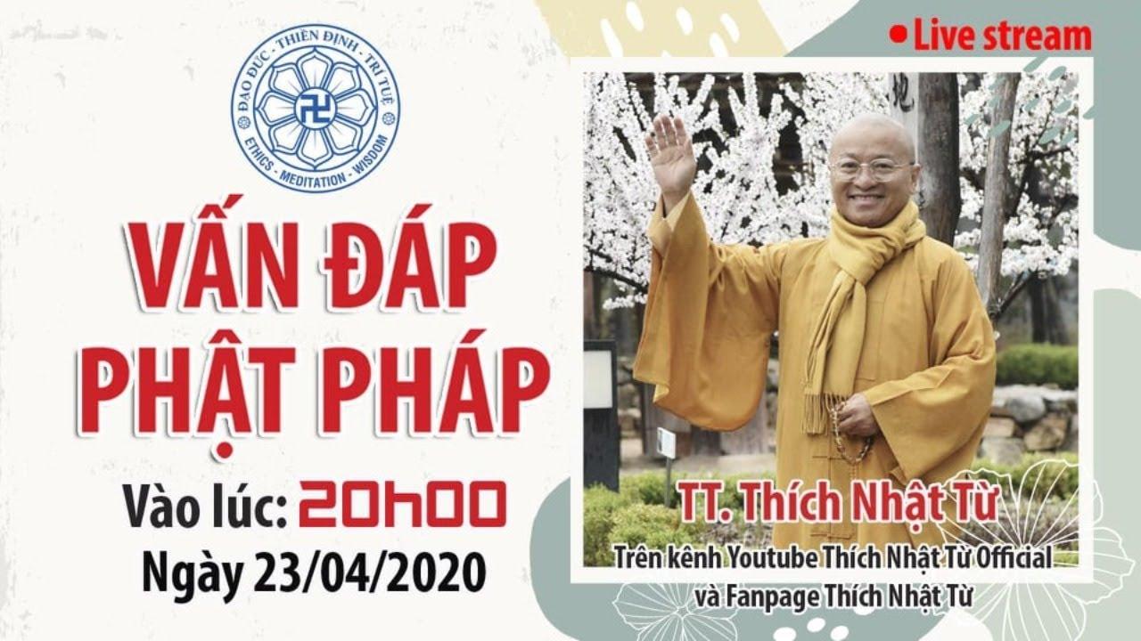 TT. Thích Nhật Từ trả lời vấn đáp Phật pháp online ngày 23/04/2020