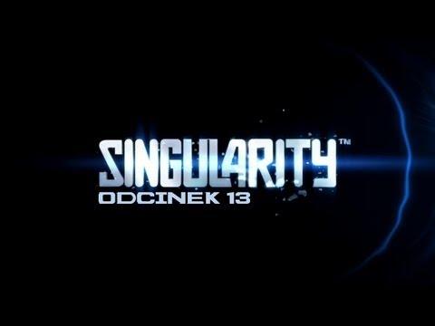 Singularity odc. 13 - Ja ojo ma jo