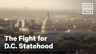 The Fight for Washington D.C. Statehood | NowThis