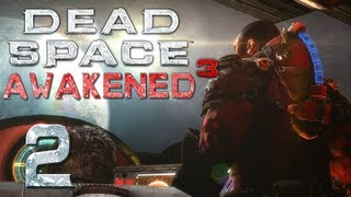 Dead Space 3: Awakened| PART 2 | END OF THE WORLD