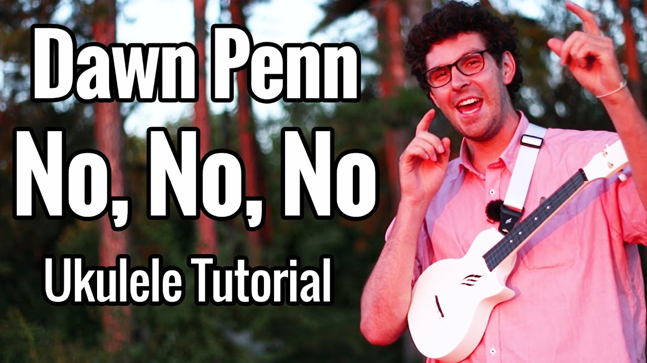 No, No, No - Dawn Penn - Ukulele Tutorial