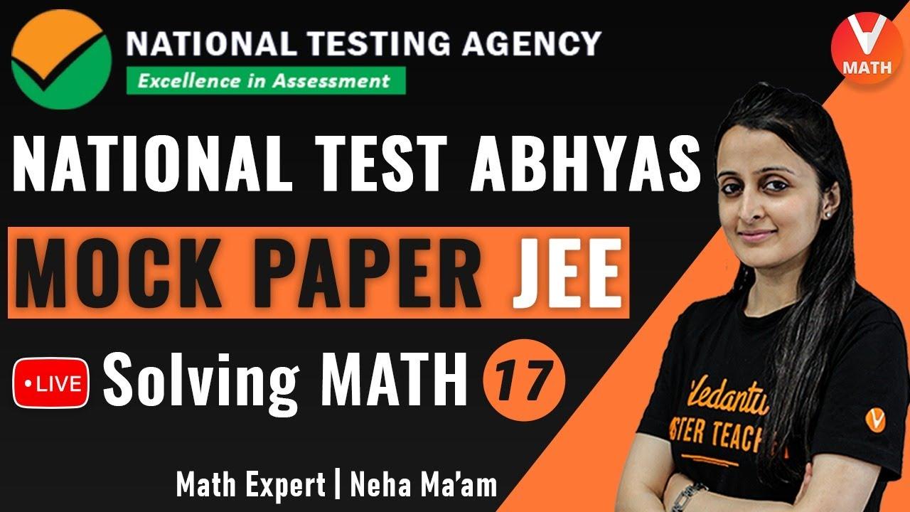 NTA Mock Test JEE Math Paper-17 Solving   National Test Abhyas   JEE Main 2020   Vedantu