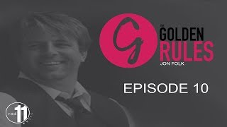 Grayscale Marketing CEO Tim Gray Presents - The Golden Rules | Episode 10 - Jon Folk