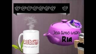 Tea Time With Ria [ROBLOX]