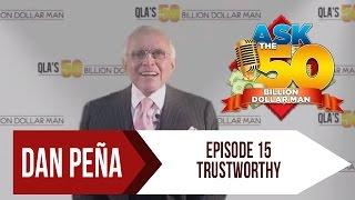 Ask The 50 Billion Dollar Man - Dan Peña - Ep 15: Trustworthy