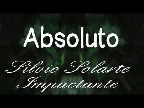 Absoluto - Silvio Solarte (completo, Full)
