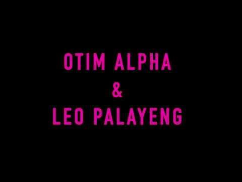 Otim Alpha & Leo P-Layeng . European Tour!