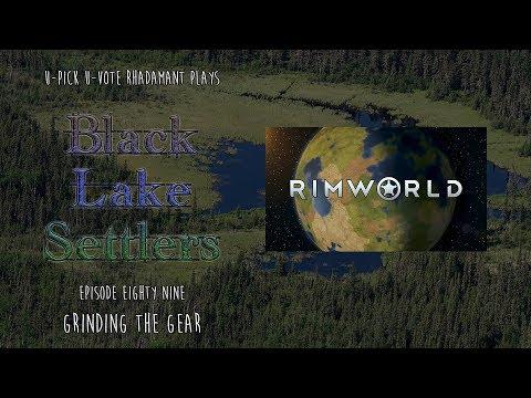 RimWorld / EP 89 - Grinding the Gear / U-Pick U-Vote - Black Lake Settlers